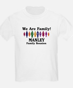 MANLEY reunion (we are family T-Shirt