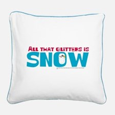 All that Glitters is Snow Square Canvas Pillow