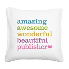 Awesome Publisher Square Canvas Pillow