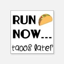 Run Now, Tacos Later Sticker
