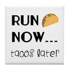 Run Now, Tacos Later Tile Coaster