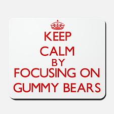 Keep Calm by focusing on Gummy Bears Mousepad
