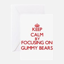 Keep Calm by focusing on Gummy Bear Greeting Cards