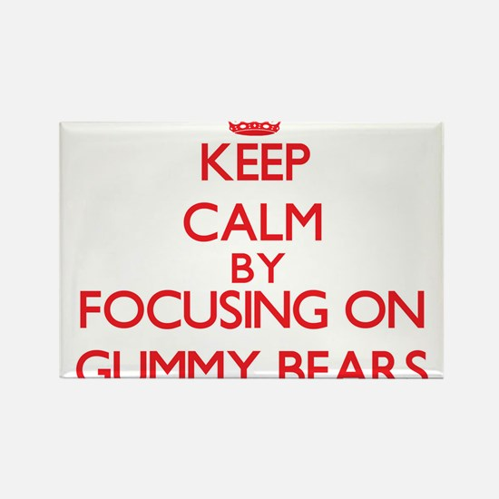 Keep Calm by focusing on Gummy Bears Magnets