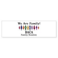 BACA reunion (we are family) Bumper Bumper Sticker