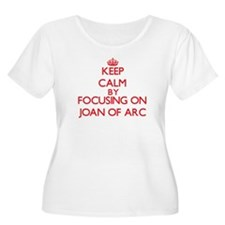 Keep Calm by focusing on Joan Of Plus Size T-Shirt