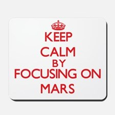 Keep Calm by focusing on Mars Mousepad