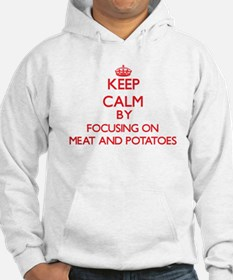 Keep Calm by focusing on Meat An Hoodie