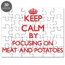 Keep Calm by focusing on Meat And Potatoes Puzzle