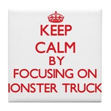 Keep Calm by focusing on Monster Truc Tile Coaster