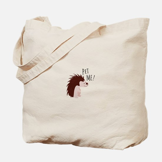 Pet Me Tote Bag