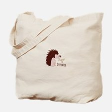 Fluffy Is Overated Tote Bag