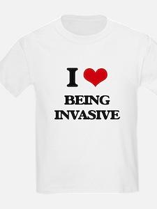 I Love Being Invasive T-Shirt
