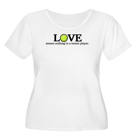 Love means nothing Women's Plus Size Scoop Neck T-
