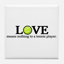 Love means nothing Tile Coaster