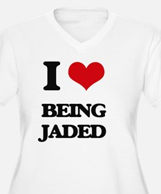 I Love Being Jaded Plus Size T-Shirt