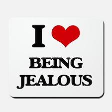 I Love Being Jealous Mousepad