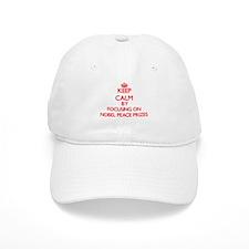 Keep Calm by focusing on Nobel Peace Prizes Baseball Cap