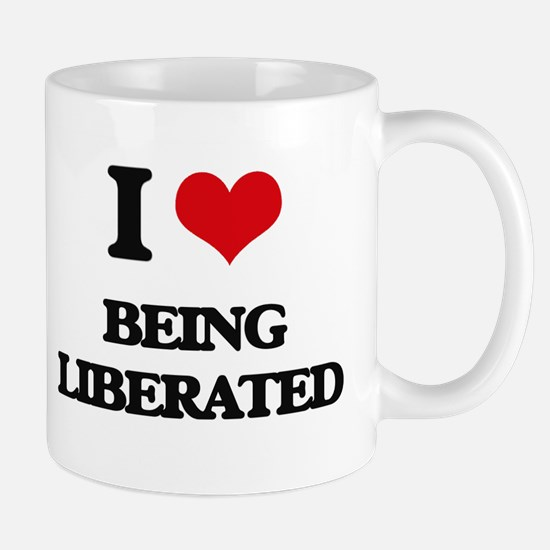 I Love Being Liberated Mugs