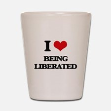 I Love Being Liberated Shot Glass