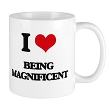 I Love Being Magnificent Mugs