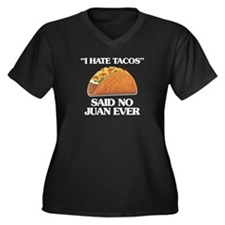 I Hate Tacos (Said No Juan Ever) Plus Size T-Shirt
