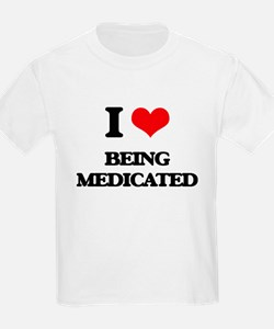 I Love Being Medicated T-Shirt