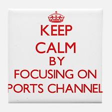 Keep Calm by focusing on Sports Chann Tile Coaster