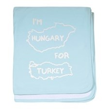 I'm Hungary For Turkey baby blanket