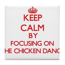 Keep Calm by focusing on The Chicken Tile Coaster