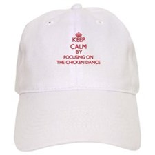 Keep Calm by focusing on The Chicken Dance Baseball Cap