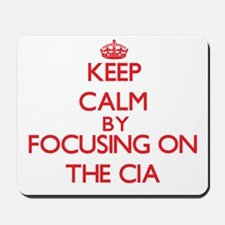 Keep Calm by focusing on The Cia Mousepad