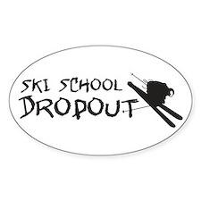 Ski School Dropout Sticker (oval)