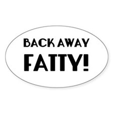 Back Away Fatty Decal