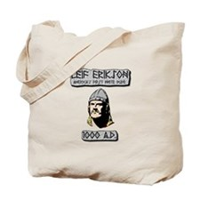 Leif Erikson: America's First White Dude Tote Bag