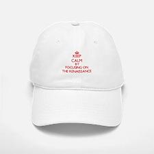 Keep Calm by focusing on The Renaissance Baseball Baseball Cap