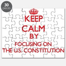 Keep Calm by focusing on The U.S. Constitut Puzzle