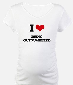 I Love Being Outnumbered Shirt