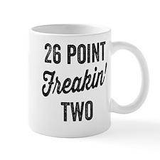 Twenty Six Point Freakin Two Mugs