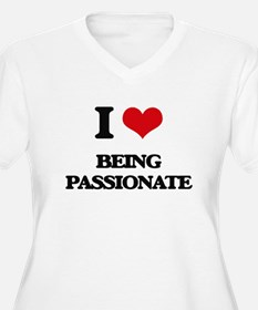 I Love Being Passionate Plus Size T-Shirt