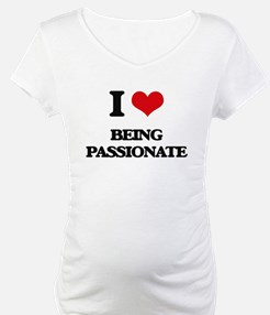 I Love Being Passionate Shirt