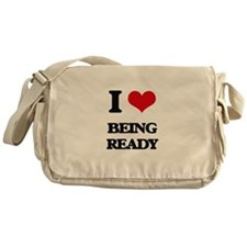 I Love Being Ready Messenger Bag