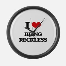 I Love Being Reckless Large Wall Clock