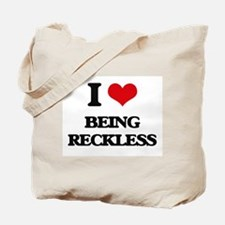 I Love Being Reckless Tote Bag