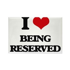 I Love Being Reserved Magnets
