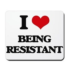 I Love Being Resistant Mousepad
