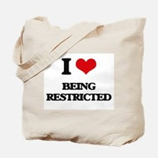 I Love Being Restricted Tote Bag