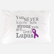 You Never know,Lupus Pillow Case