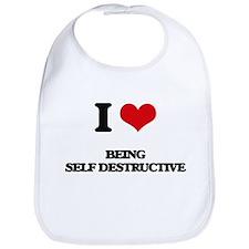 I Love Being Self-Destructive Bib
