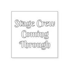 Stage Crew Coming Through Sticker